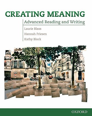 Creating Meaning By Blass, Laurie/ Friesen, Hannah/ Block, Kathy