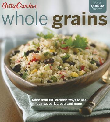 Betty Crocker Whole Grains By Crocker, Betty (COR)