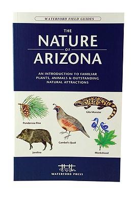 The Nature Of Arizona By Kavanagh, James/ Leung, Raymond (ILT)/ Rettie, James C. (INT)